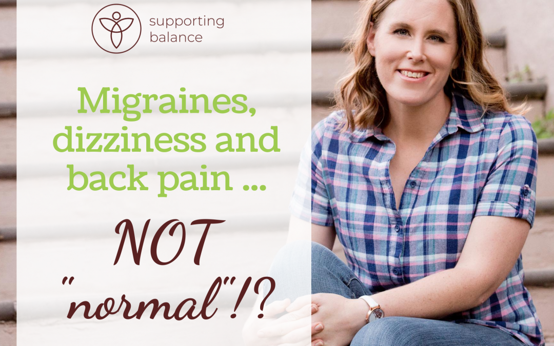 """I thought migraines, dizziness and back pain were """"normal""""… but boy was I wrong!"""